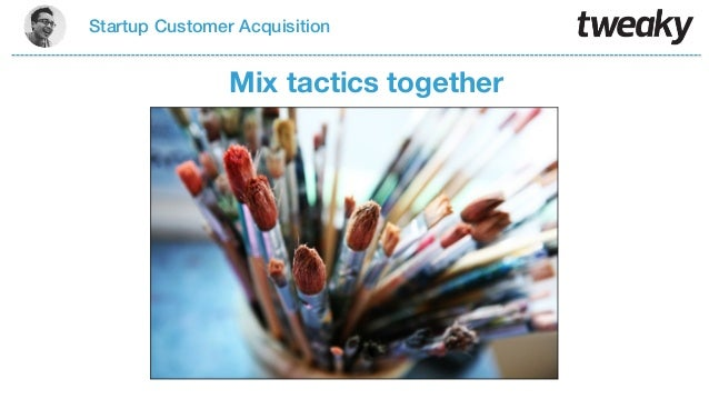 Startup Customer AcquisitionMix tactics together