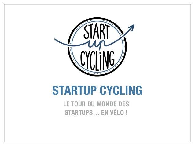 STARTUP CYCLING LE TOUR DU MONDE DES STARTUPS… EN VÉLO !