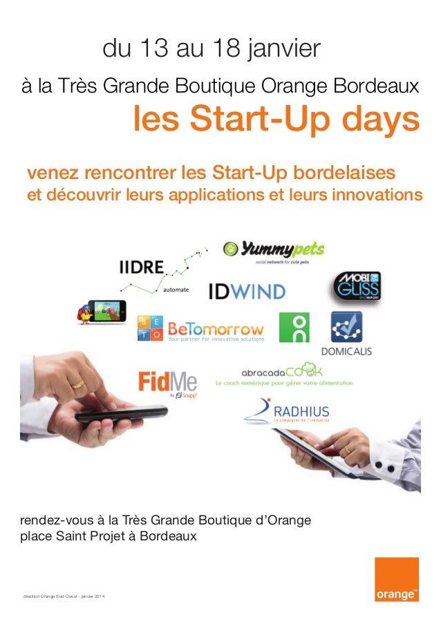 du 13 au 18 janvier à la Très Grande Boutique Orange Bordeaux  les Start-Up days  venez rencontrer les Start-Up bordelaise...