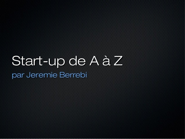 Start-up de A à Z par Jeremie Berrebi