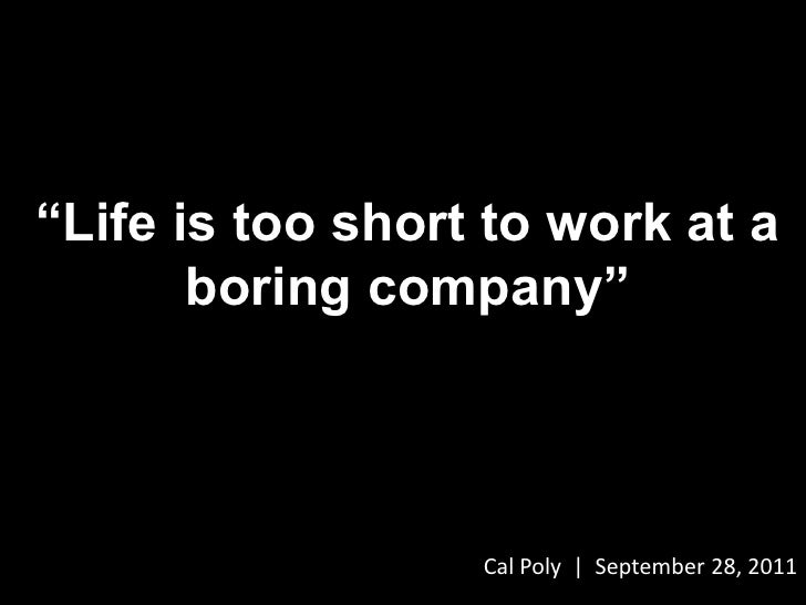 """""""Life is too short to work at a boring company""""<br />Cal Poly  
