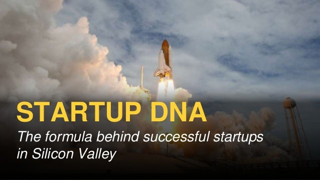 Startup DNA The formula behind successful startups in Silicon Valley