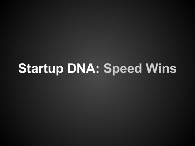 Startup DNA: Speed Wins