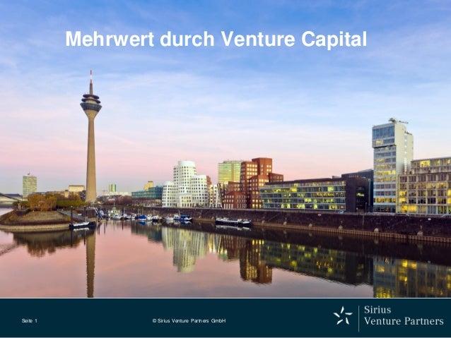 Seite 1  © Sirius Venture Partners GmbH  Mehrwert durch Venture Capital