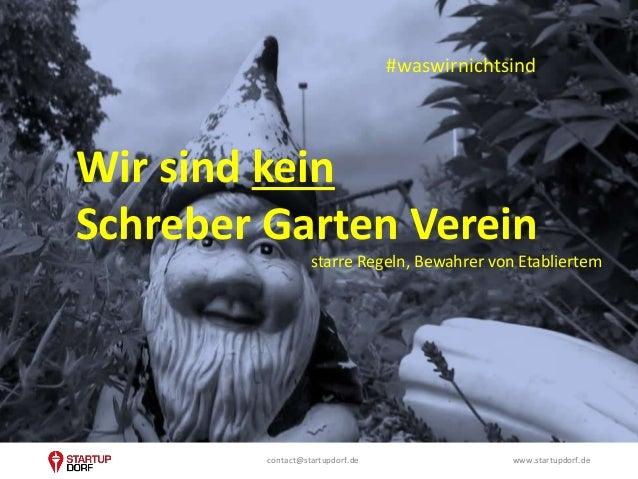 StartupDorf e.V: Intermediär, Netzwerk, Multiplikator und Advocat für Startups in Düsseldorf #BSVDUS Slide 3