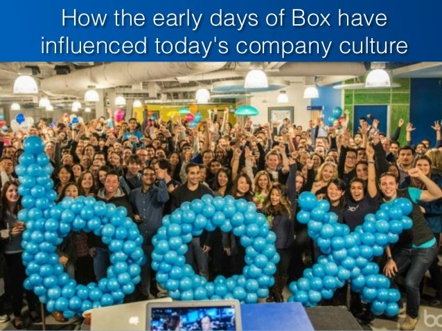How the early days of Box have influenced today's company culture