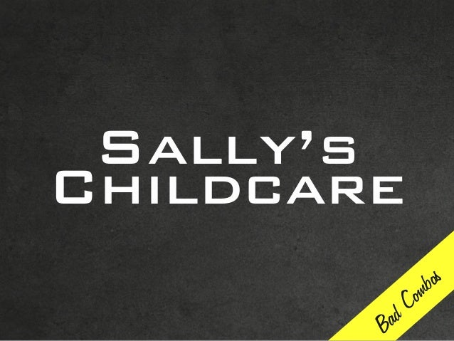 Sally's Childcare Bad Combos