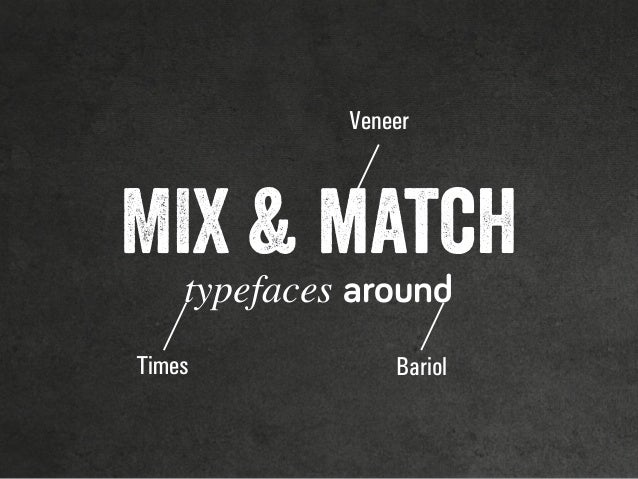 typefaces around MIX & match Veneer BariolTimes