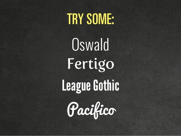 qov=pljbW Oswald Fertigo League Gothic Pacifico