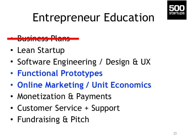 Entrepreneur Education  • Business Plans  • Lean Startup  • Software Engineering / Design & UX  • Functional Prototypes  •...