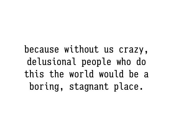 thank you for being     crazy. xo