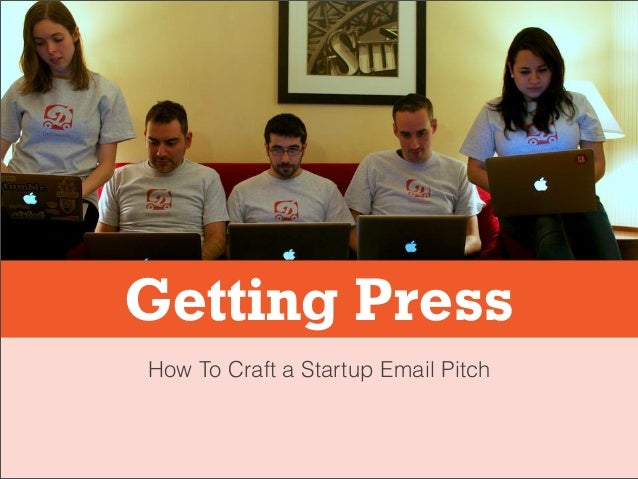 Getting Press How To Craft a Startup Email Pitch