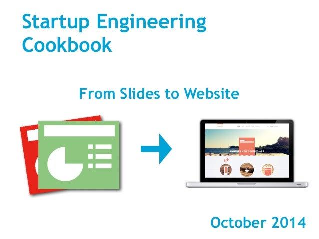 October 2014 Startup Engineering Cookbook From Slides to Website