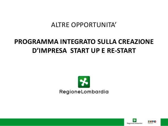ALTRE OPPORTUNITA' PROGRAMMA INTEGRATO SULLA CREAZIONE D'IMPRESA START UP E RE-START