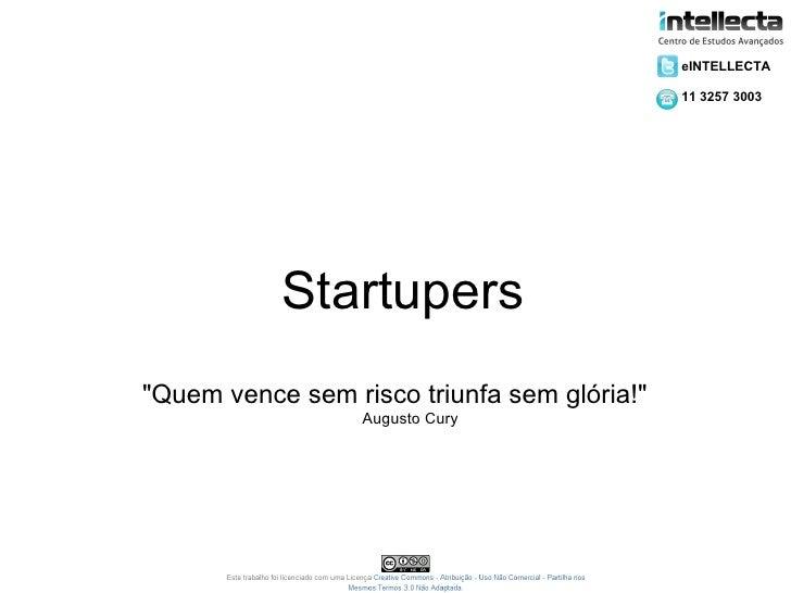 "eINTELLECTA                                             11 3257 3003           Startupers""Quem vence sem risco triunfa sem..."