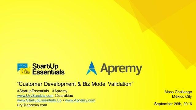"""Customer Development & Biz Model Validation"" #StartupEssentials #Apremy www.UrySarabia.com @sarabiau www.StartupEssential..."