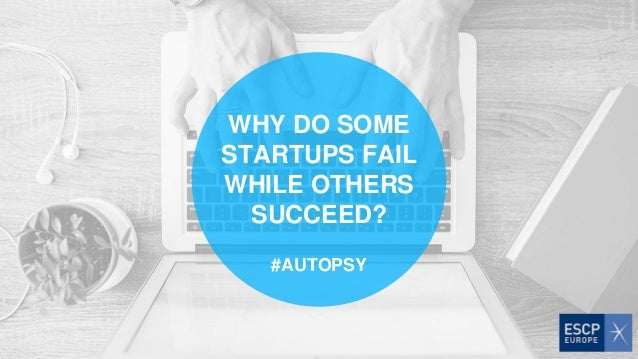 WHY DO SOME STARTUPS FAIL WHILE OTHERS SUCCEED? #AUTOPSY