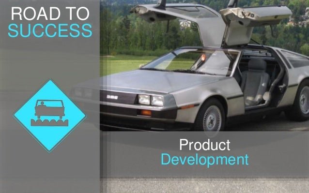ROAD TO SUCCESS Product Development