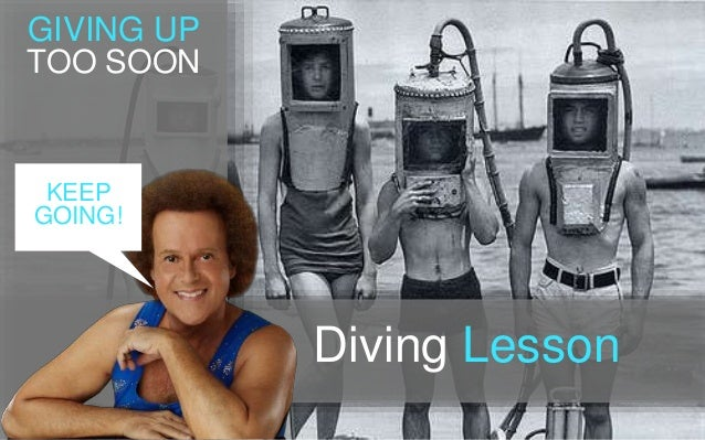 GIVING UP TOO SOON Diving Lesson KEEP GOING!