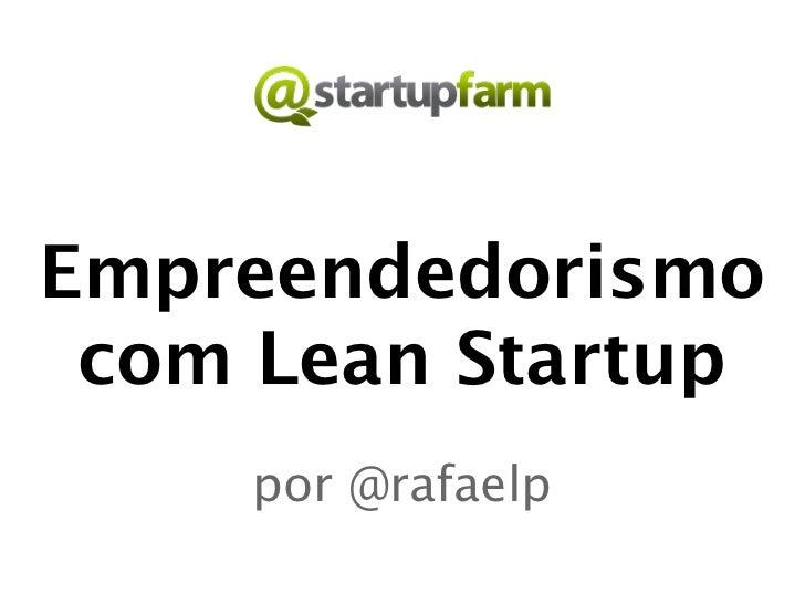 Empreendedorismo com Lean Startup    por @rafaelp