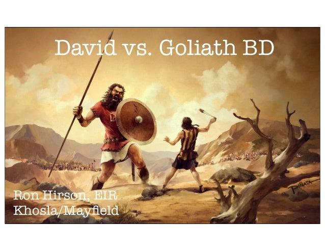 David vs. Goliath BD Ron Hirson, EIR Khosla/Mayfield