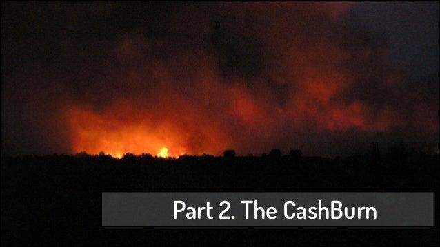 Part 2. The CashBurn
