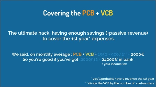 Covering the PCB + VCB The ultimate hack: having enough savings (+passive revenue) to cover the 1st year* expenses. We sa...