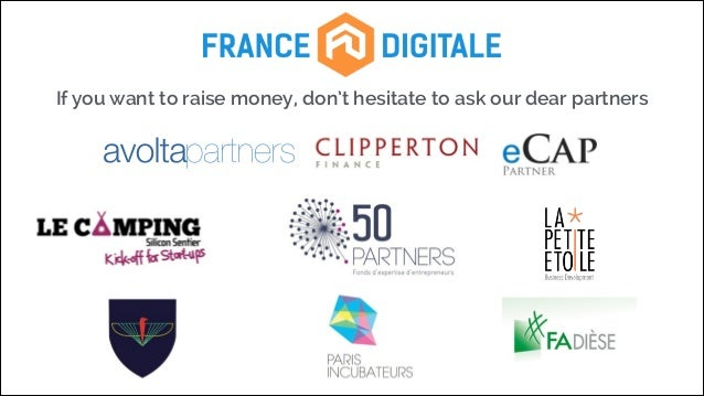 If you want to raise money, don't hesitate to ask our dear partners