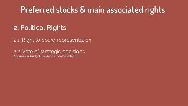 2.1. Right to board representation Preferred stocks & main associated rights 2. Political Rights 2.2. Vote of strategic de...