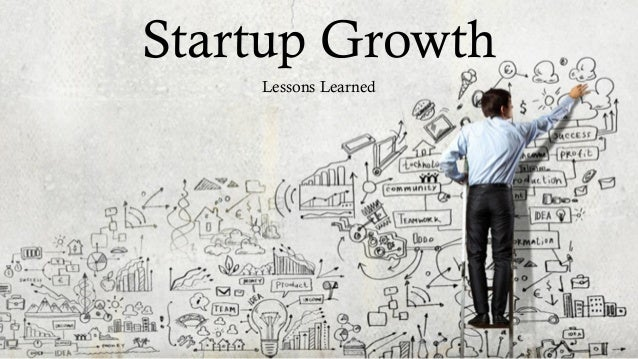 S Startup Growth Lessons Learned