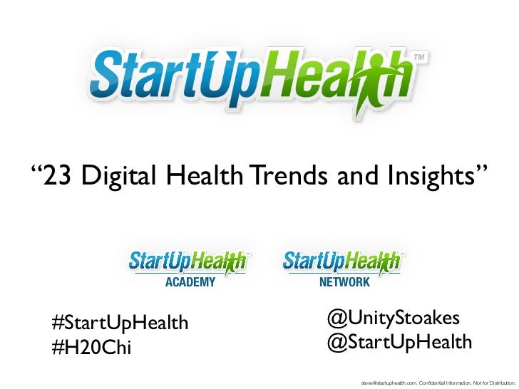 """""""23 Digital Health Trends and Insights""""            ACADEMY     NETWORK #StartUpHealth          @UnityStoakes #H20Chi      ..."""
