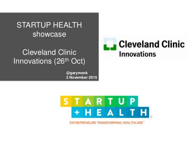 STARTUP HEALTH showcase Cleveland Clinic Innovations (26th Oct) @garymonk 2 November 2015