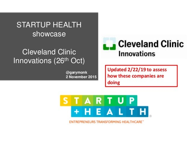 STARTUP HEALTH showcase Cleveland Clinic Innovations (26th Oct) @garymonk 2 November 2015 Updated 2/22/19 to assess how th...