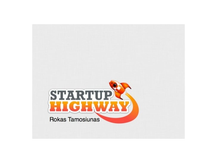 Startup highway