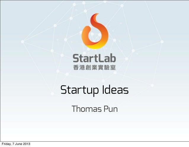 Startup IdeasThomas PunFriday, 7 June 2013