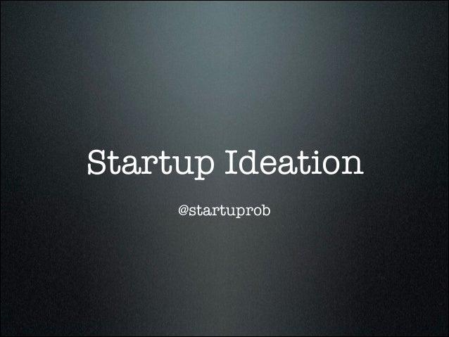 Startup Ideation @startuprob