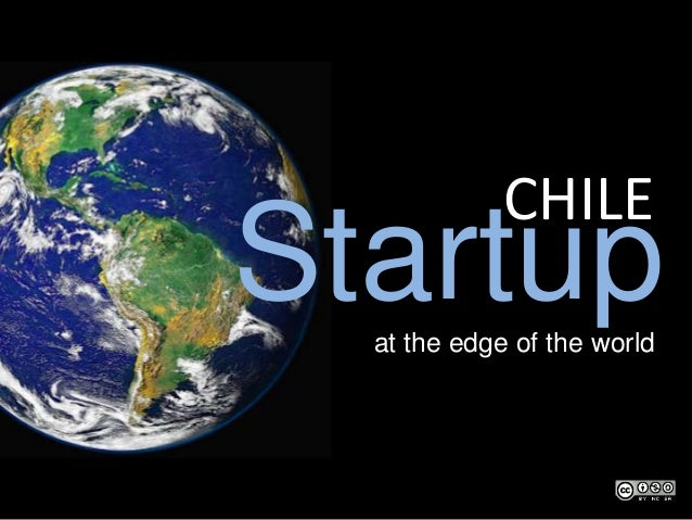 CHILE  Startup at the edge of the world