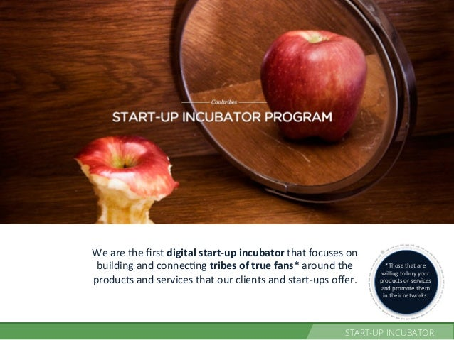 PROJECT LIFE CYCLE We  are  the  first  digital  start-‐up  incubator  that  focuses  on   building  ...