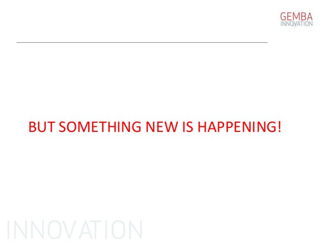 BUT SOMETHING NEW IS HAPPENING!