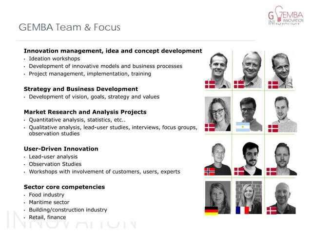 GEMBA Team & Focus Innovation management, idea and concept development • Ideation workshops • Development of innovative mo...