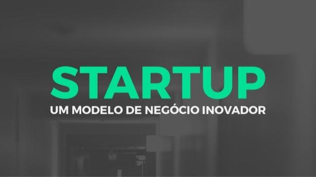 Startup - Modelo de Negócio Inovador