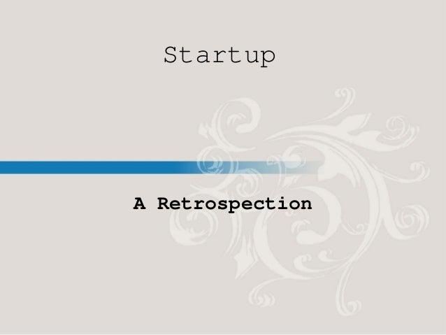 Startup A Retrospection