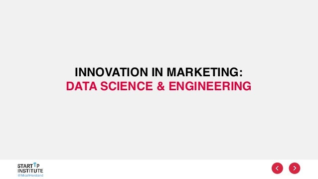 @MicahHerstand INNOVATION IN MARKETING: DATA SCIENCE & ENGINEERING