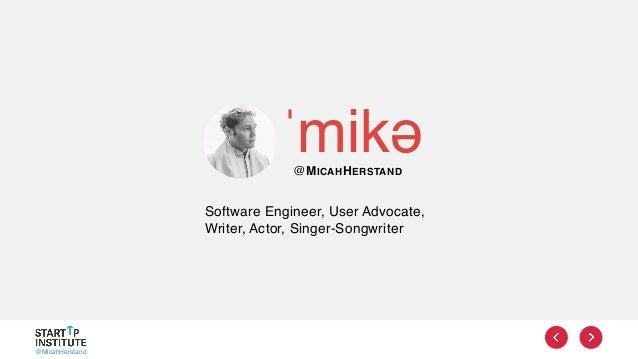 @MicahHerstand Software Engineer, User Advocate, Writer, Actor, Singer-Songwriter @MICAHHERSTAND ˈmikə