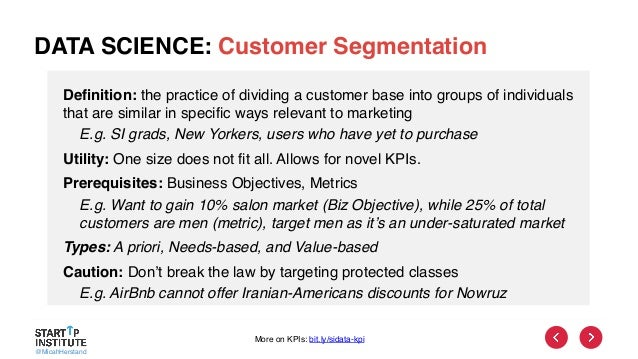 @MicahHerstand DATA SCIENCE: Customer Segmentation Definition: the practice of dividing a customer base into groups of ind...