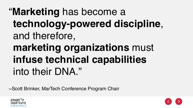 """@MicahHerstand """"Marketing has become a technology-powered discipline, and therefore,  marketing organizations must  infu..."""
