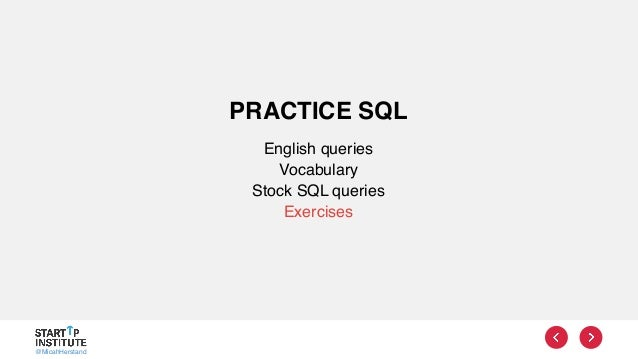 @MicahHerstand PRACTICE SQL English queries Vocabulary Stock SQL queries Exercises