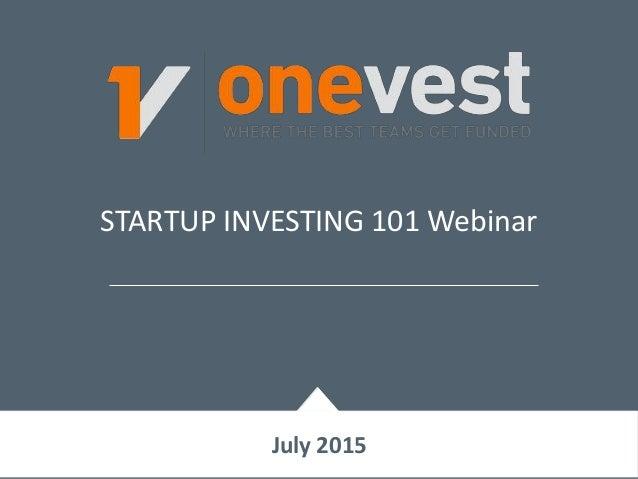 STARTUP INVESTING 101 Webinar July 2015