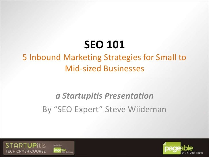 """SEO 1015 Inbound Marketing Strategies for Small to Mid-sized Businesses<br />a Startupitis Presentation<br />By """"SEO Exper..."""