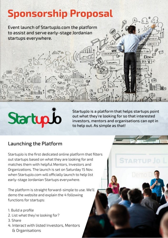 Sponsorship Proposal                    Event launch of StartupJo. com the platform to assist and serve early—stage Jordan...